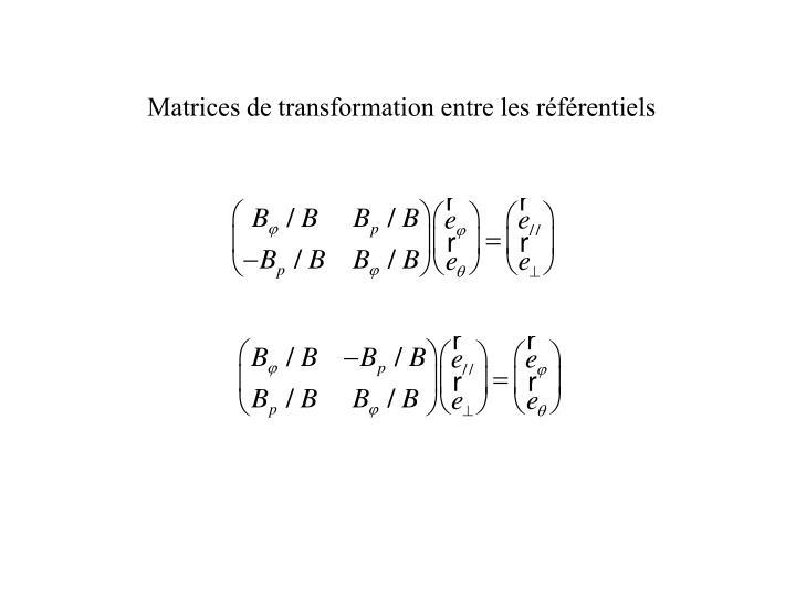 Matrices de transformation entre les rfrentiels