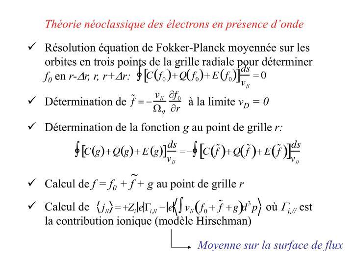 Rsolution quation de Fokker-Planck moyenne sur les orbites en trois points de la grille radiale pour dterminer