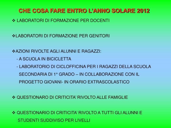 CHE COSA FARE ENTRO L'ANNO SOLARE 2012