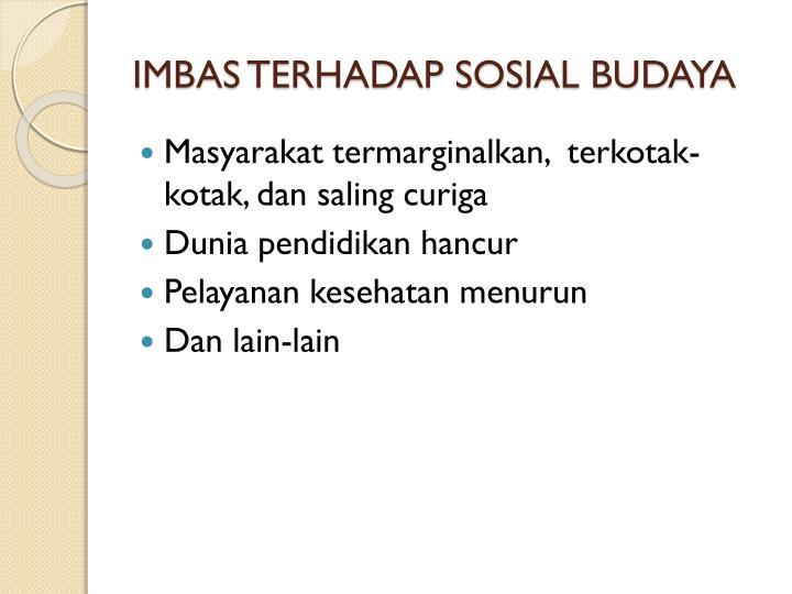 IMBAS TERHADAP SOSIAL BUDAYA