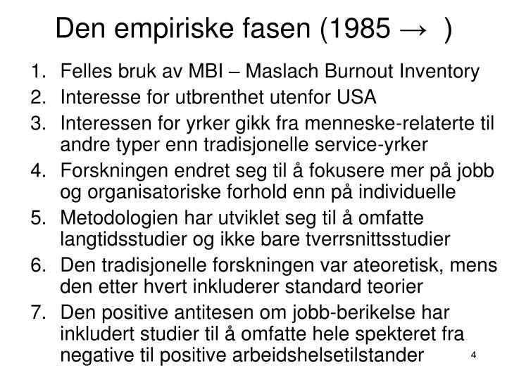 Den empiriske fasen (1985
