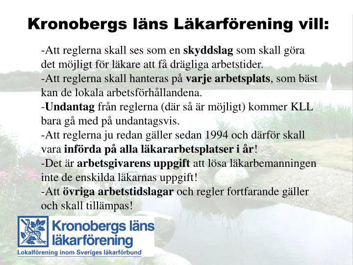 Kronobergs läns Läkarförening vill: