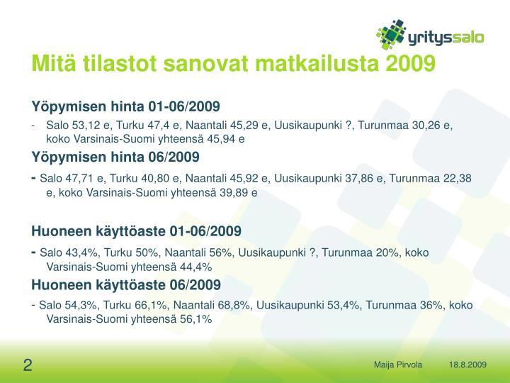Mitä tilastot sanovat matkailusta 2009