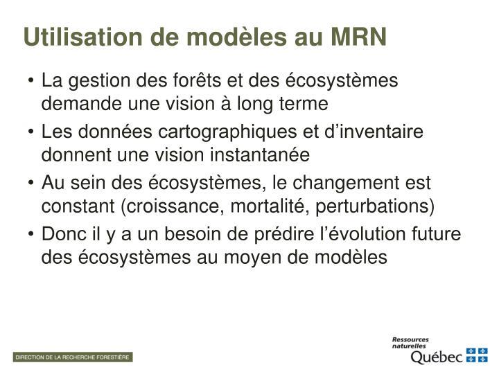 Utilisation de modèles au MRN
