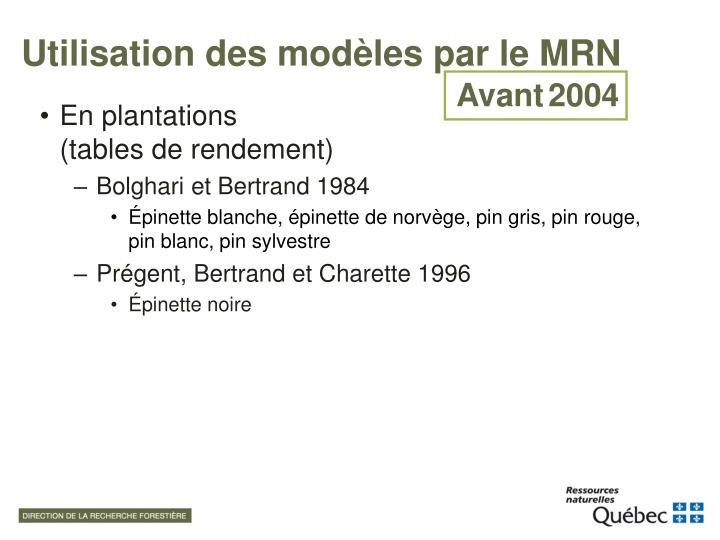 Utilisation des modèles par le MRN