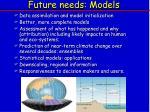 future needs models