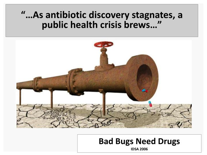 """…As antibiotic discovery stagnates, a public health crisis brews…"""