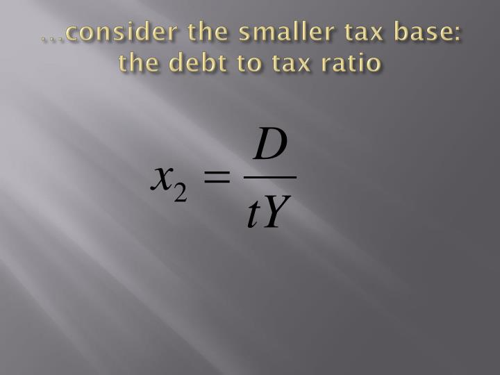 …consider the smaller tax base: