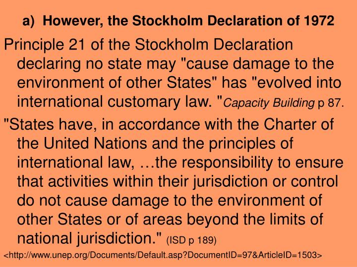 a)  However, the Stockholm Declaration of 1972