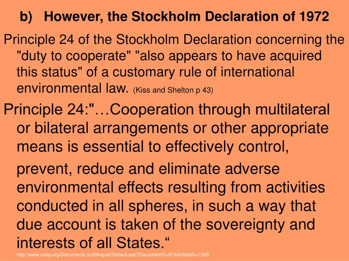 b)   However, the Stockholm Declaration of 1972