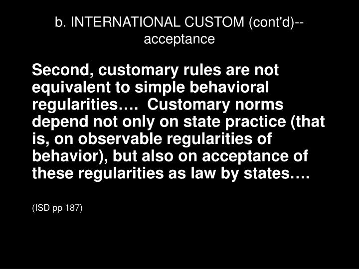 b. INTERNATIONAL CUSTOM (cont'd)--