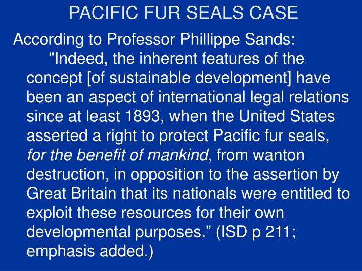 PACIFIC FUR SEALS CASE