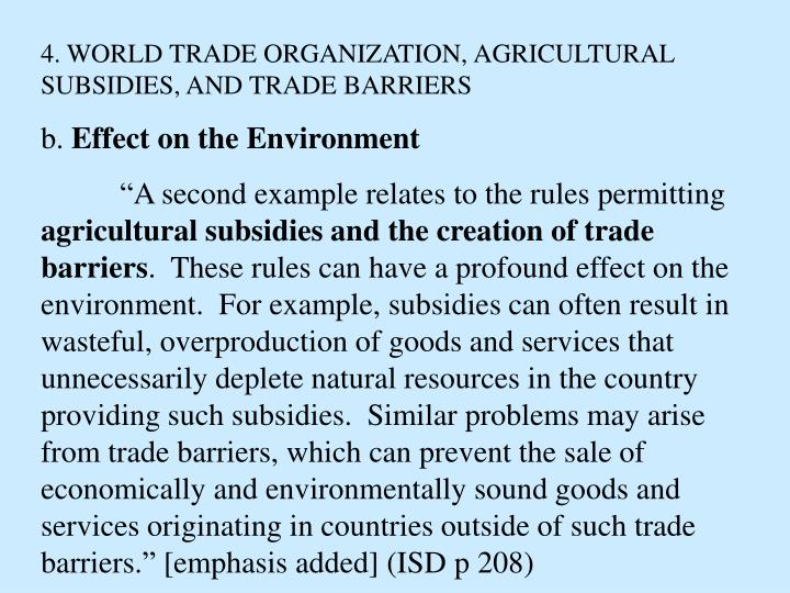 4. WORLD TRADE ORGANIZATION, AGRICULTURAL SUBSIDIES, AND TRADE BARRIERS