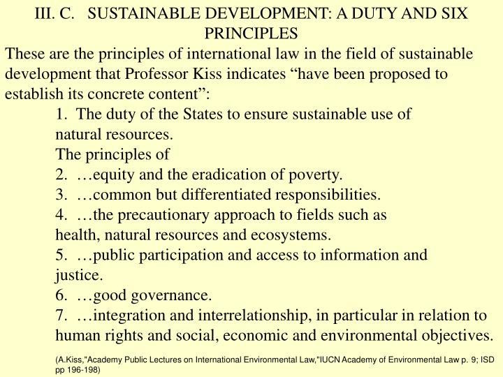 III. C.   SUSTAINABLE DEVELOPMENT: A DUTY AND SIX PRINCIPLES