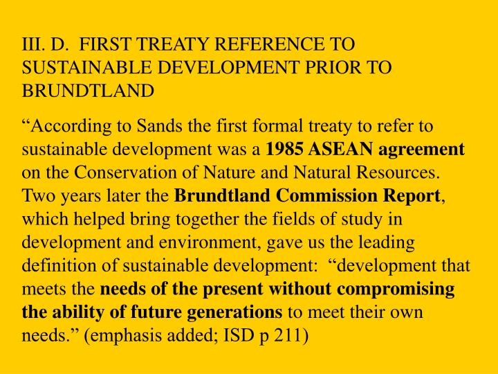 III. D.  FIRST TREATY REFERENCE TO SUSTAINABLE DEVELOPMENT PRIOR TO BRUNDTLAND