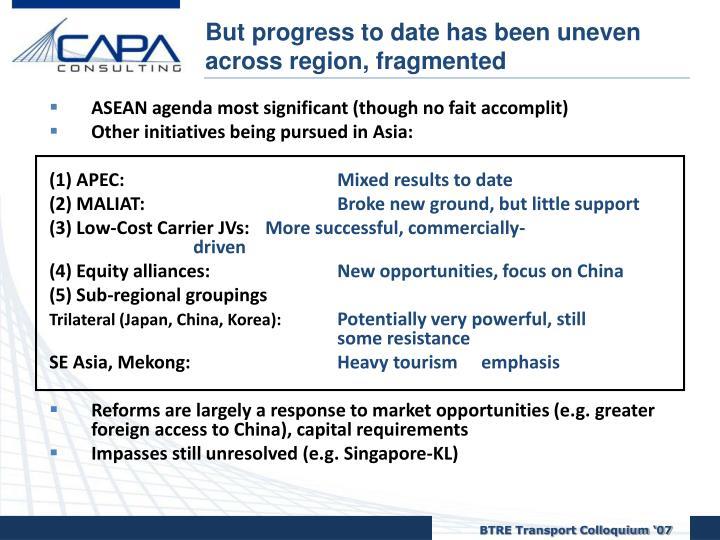 But progress to date has been uneven across region, fragmented