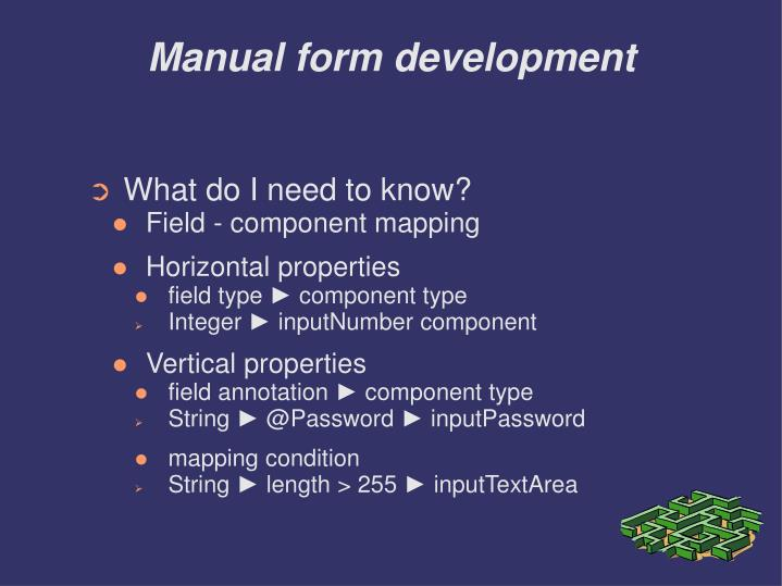 Manual form development