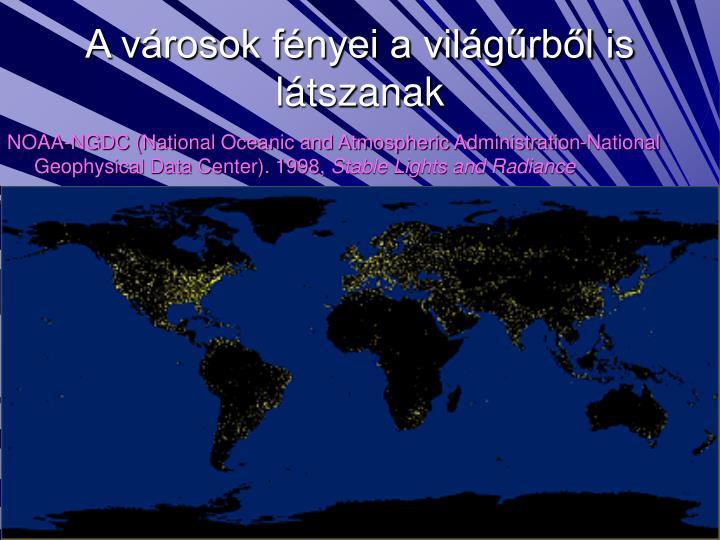 A városok fényei a világűrből is látszanak