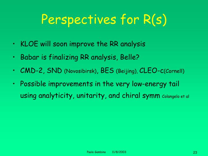 Perspectives for R(s)