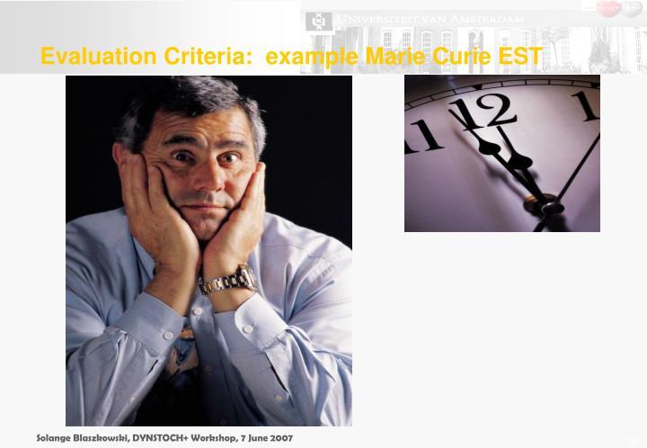 Evaluation Criteria:  example Marie Curie EST