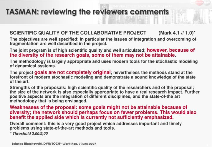 TASMAN: reviewing the reviewers comments
