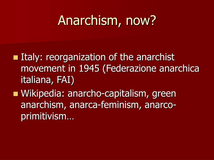 Anarchism, now?