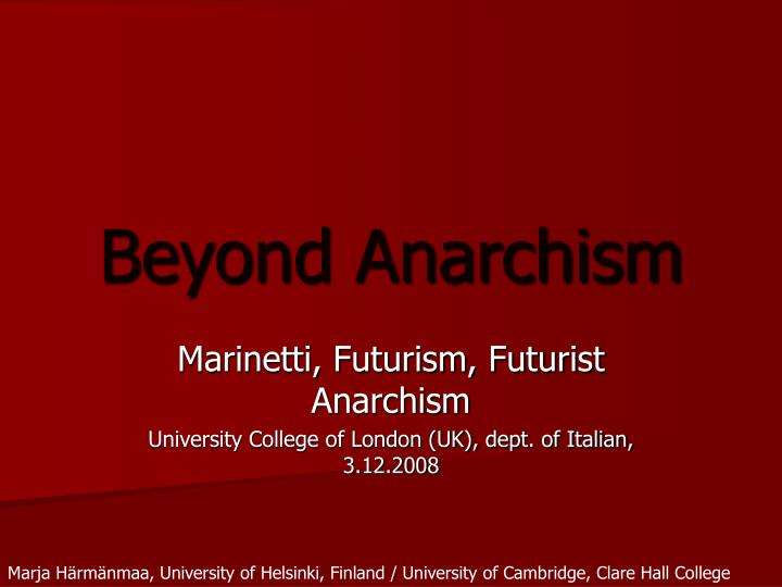 Beyond anarchism
