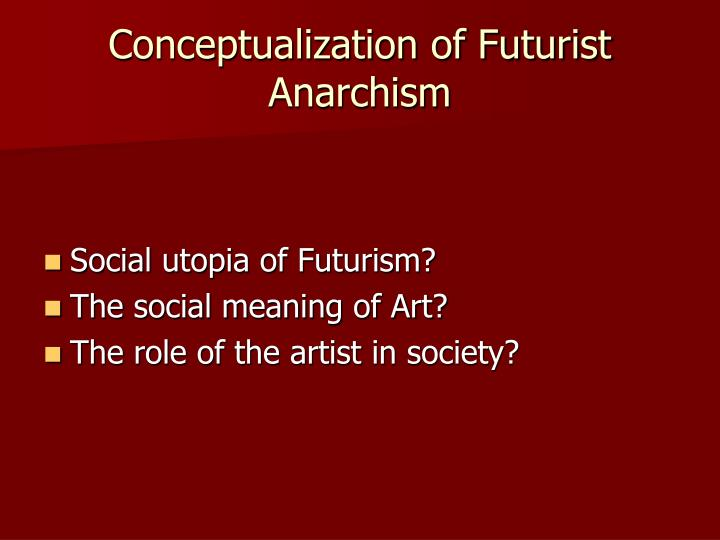 Conceptualization of futurist anarchism