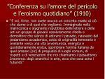 conferenza su l amore del pericolo e l eroismo quotidiano 1910