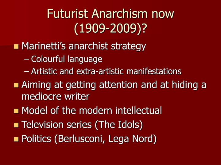 Futurist Anarchism now