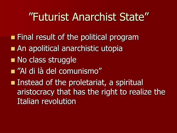 """Futurist Anarchist State"""