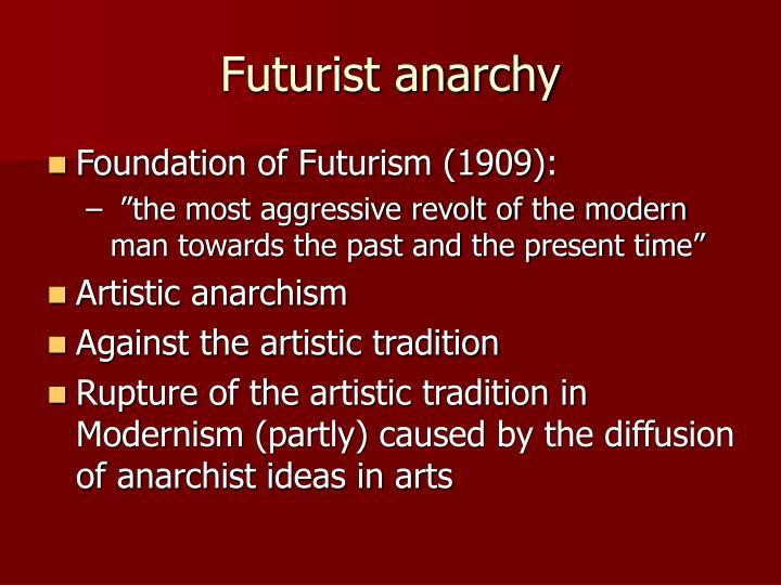 Futurist anarchy