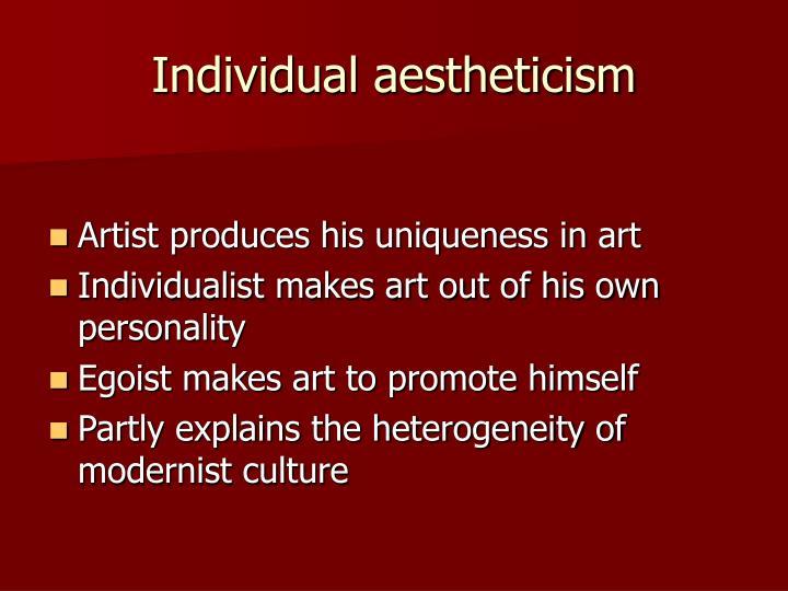 Individual aestheticism