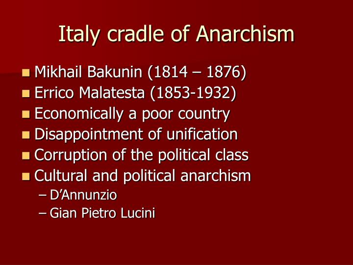 Italy cradle of Anarchism