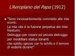 l aeroplano del papa 1912