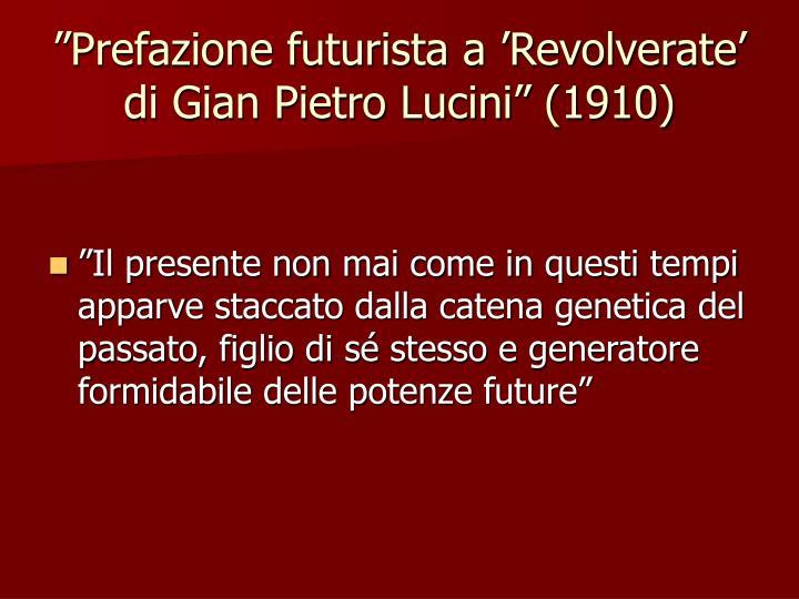 """""""Prefazione futurista a 'Revolverate' di Gian Pietro Lucini"""" (1910)"""