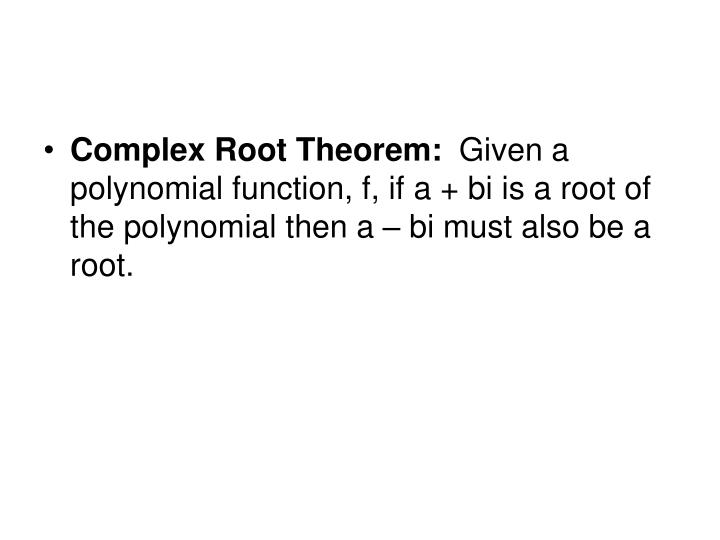 Complex Root Theorem: