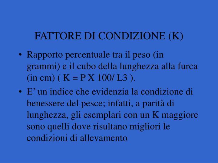 FATTORE DI CONDIZIONE (K)