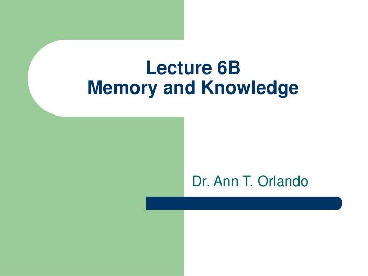 Lecture 6b memory and knowledge