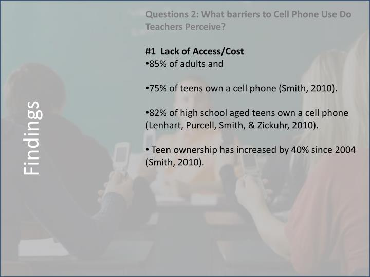 Questions 2: What barriers to Cell Phone Use Do Teachers Perceive?