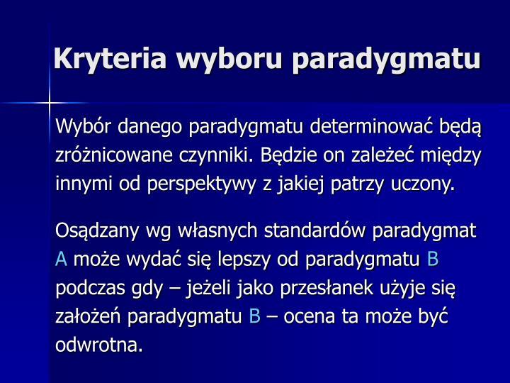 Kryteria wyboru paradygmatu