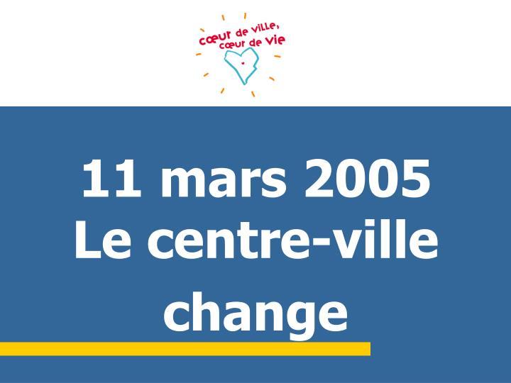 11 mars 2005