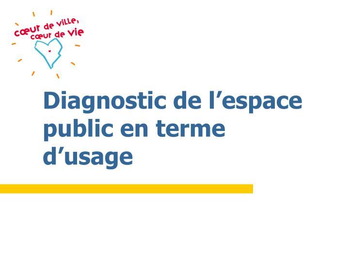 Diagnostic de l'espace public en terme d'usage