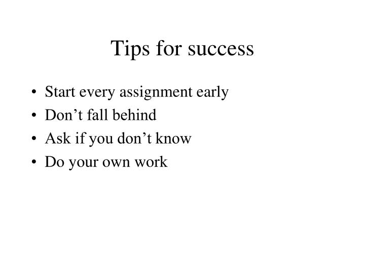 Tips for success