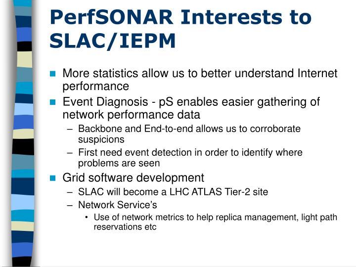PerfSONAR Interests to SLAC/IEPM