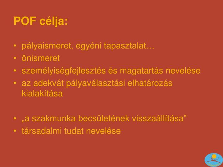 POF célja: