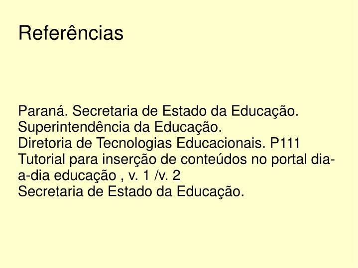 Paraná. Secretaria de Estado da Educação. Superintendência da Educação.