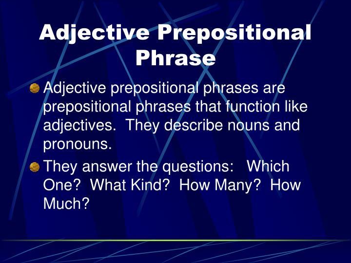 Adjective Prepositional Phrase