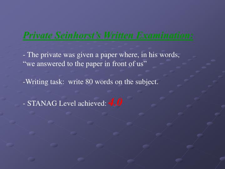 Private Seinhorst's Written Examination: