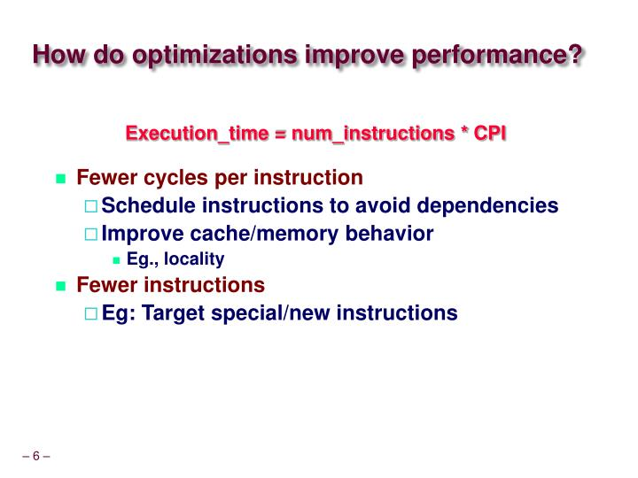 How do optimizations improve performance?